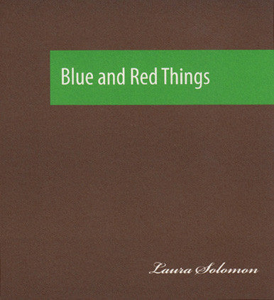 BLUE AND RED THINGS (2ND EDITION) by Laura Solomon