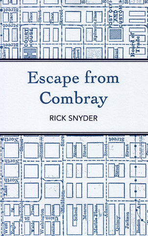 ESCAPE FROM COMBRAY by Rick Snyder