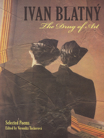 THE DRUG OF ART - SELECTED POEMS by Ivan Blatny