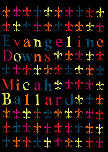 EVANGELINE DOWNS by Micah Ballard