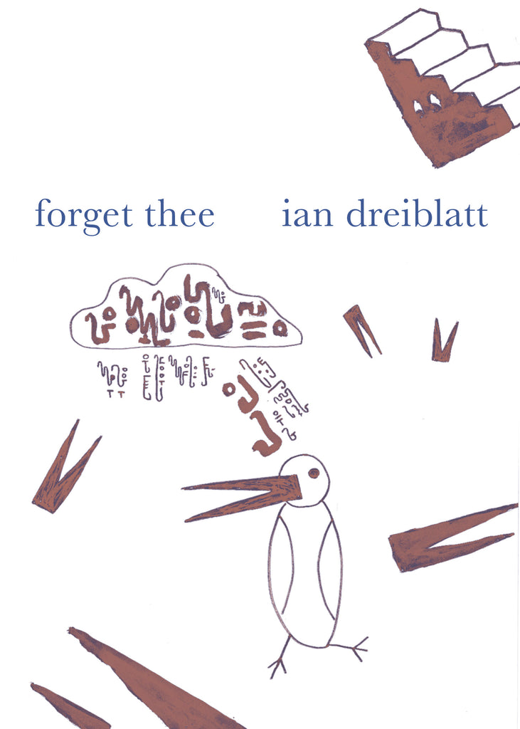 FORGET THEE by Ian Dreiblatt