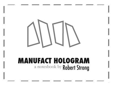 MANUFACT HOLOGRAM by Robert Strong
