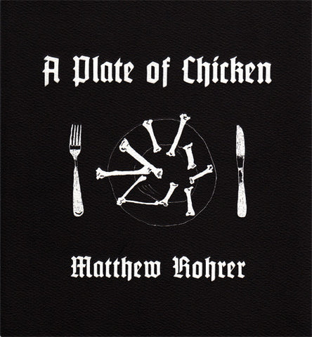 A PLATE OF CHICKEN by Matthew Rohrer
