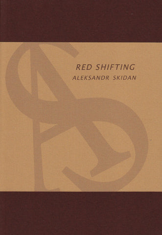 RED SHIFTING by Aleksandr Skidan
