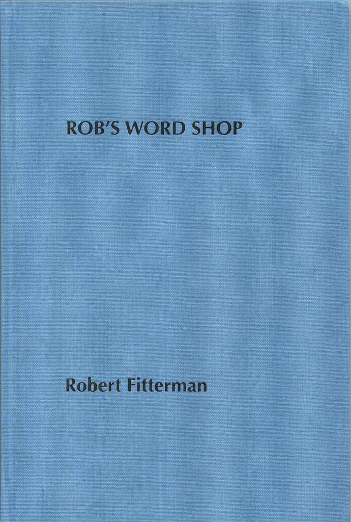 ROB'S WORD SHOP by Robert Fitterman