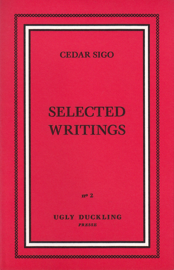 SELECTED WRITINGS (EXPANDED SECOND EDITION) by Cedar Sigo