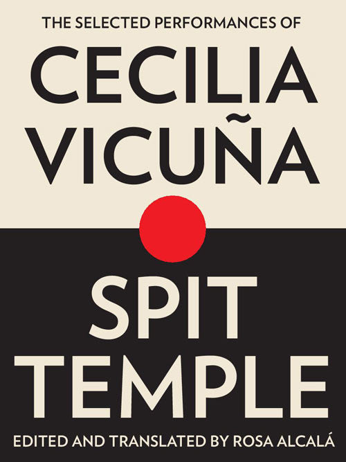 SPIT TEMPLE  by Cecilia Vicuña