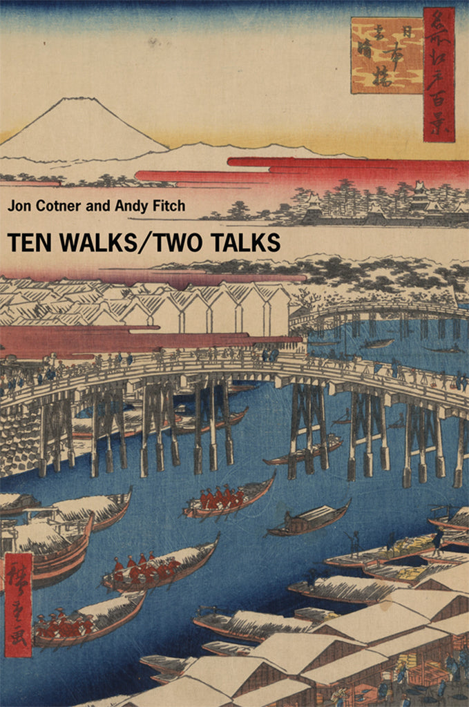 TEN WALKS/TWO TALKS by Jon Cotner and Andy Fitch