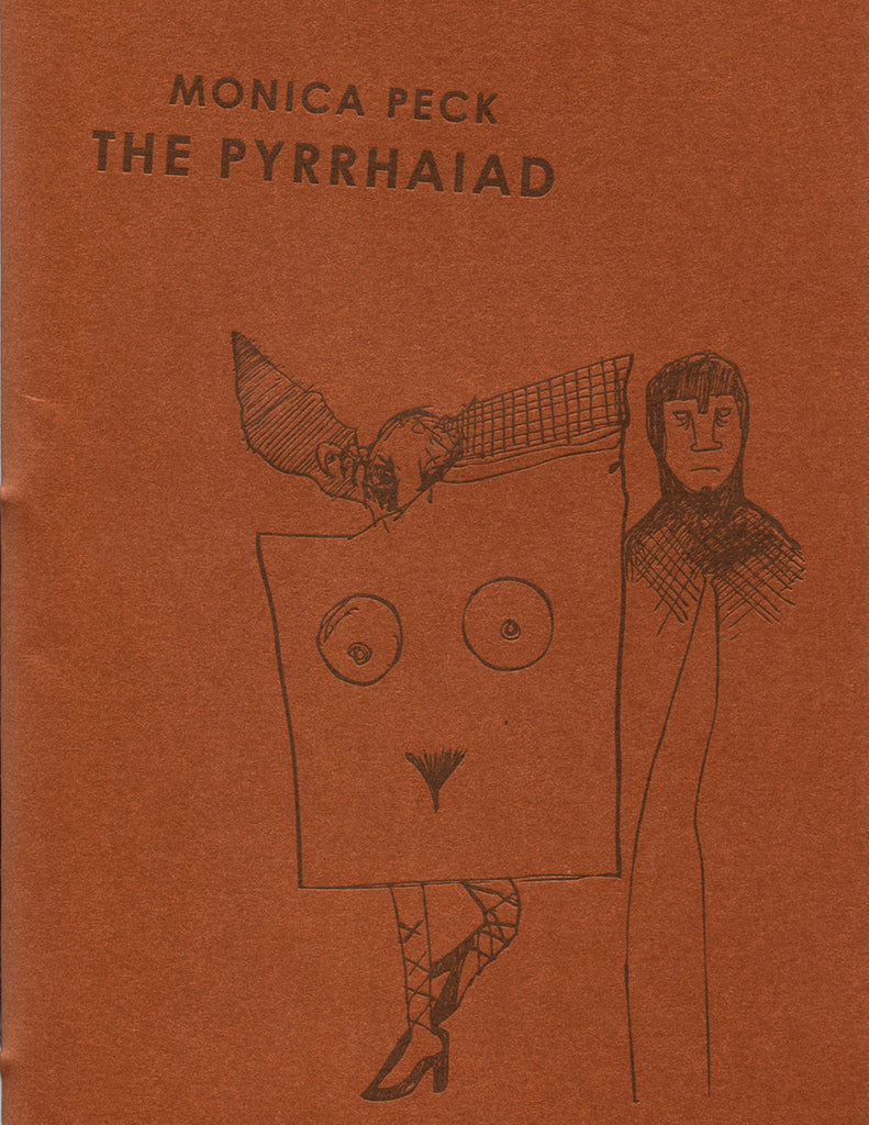 THE PYRRHAIAD by Monica Peck (Trafficker Press)