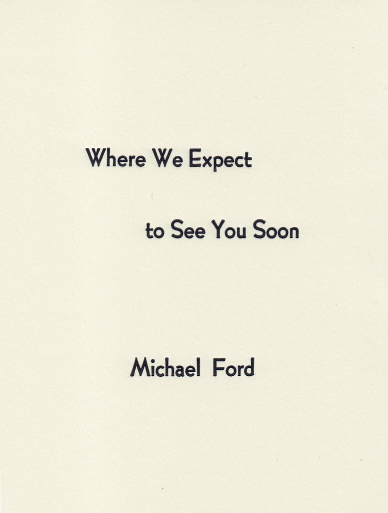 WHERE WE EXPECT TO SEE YOU SOON by Michael Ford