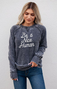 *PREORDER* Be A Nice Human Vintage Wash Crew Neck Sweatshirt S-3X, (2 Colors)