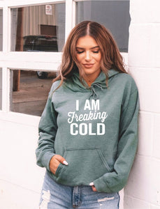 *PREORDER* I Am Freaking Cold Softstyle Hoodie S-3X, (3 Colors)