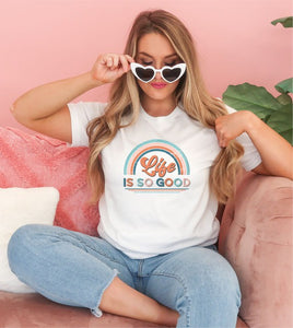 *PREORDER*: Life Is So Good Rainbow Graphic Tee XS-3X, (4 Colors)