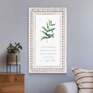 Often the Greatest Things Grow Wood Beaded Frame Sign