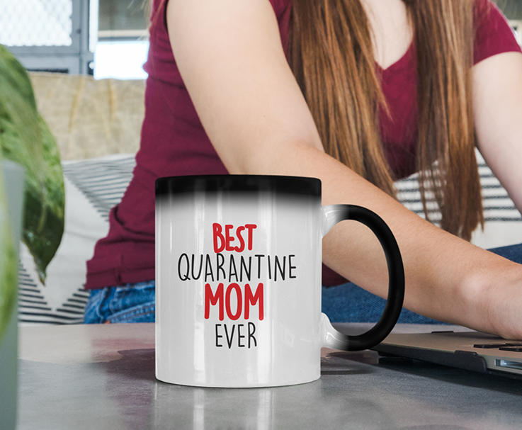 Mother's Day Quarantine Color Changing Mug