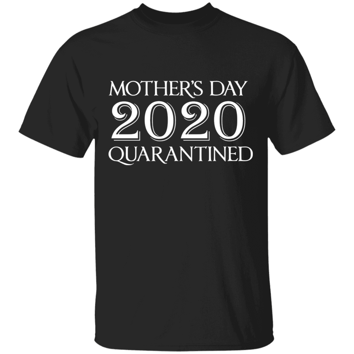 Mother's Day Quarantined T-Shirt