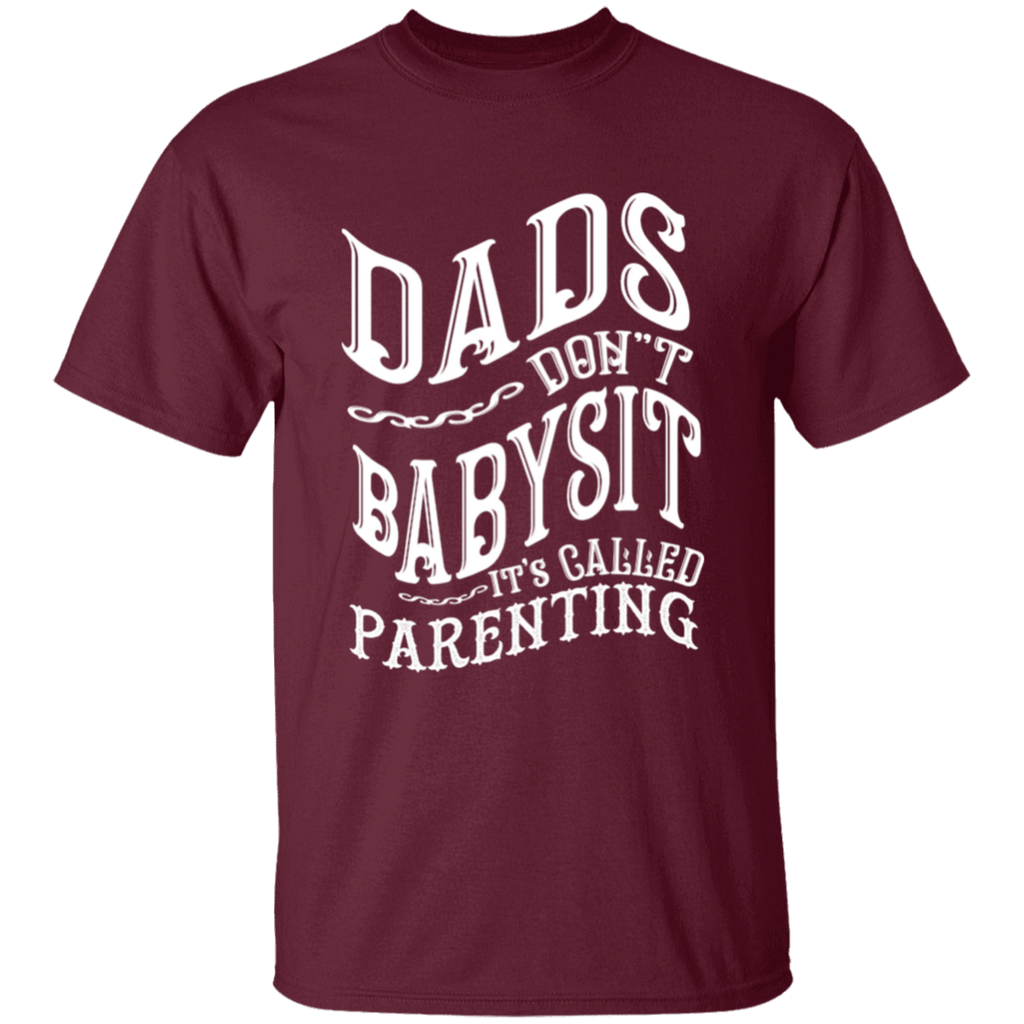 Dads Don't Babysit T-Shirt