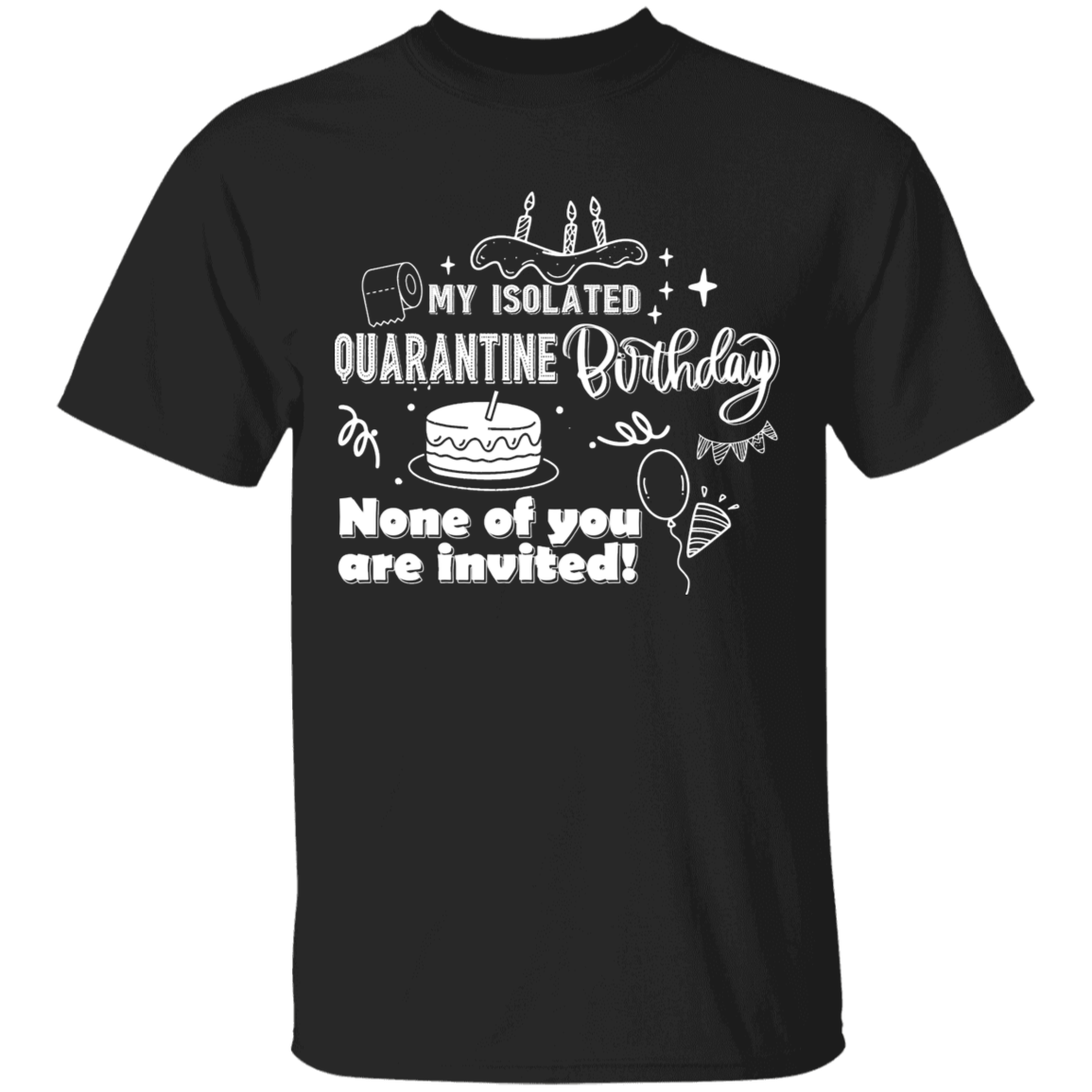 Isolated Birthday Quarantine T-Shirt