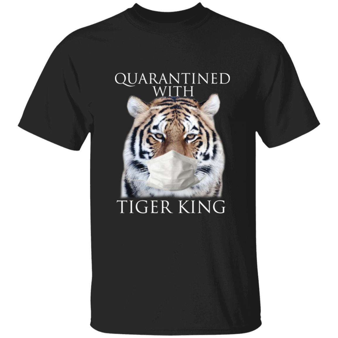 Quarantined With King Tiger T-Shirt