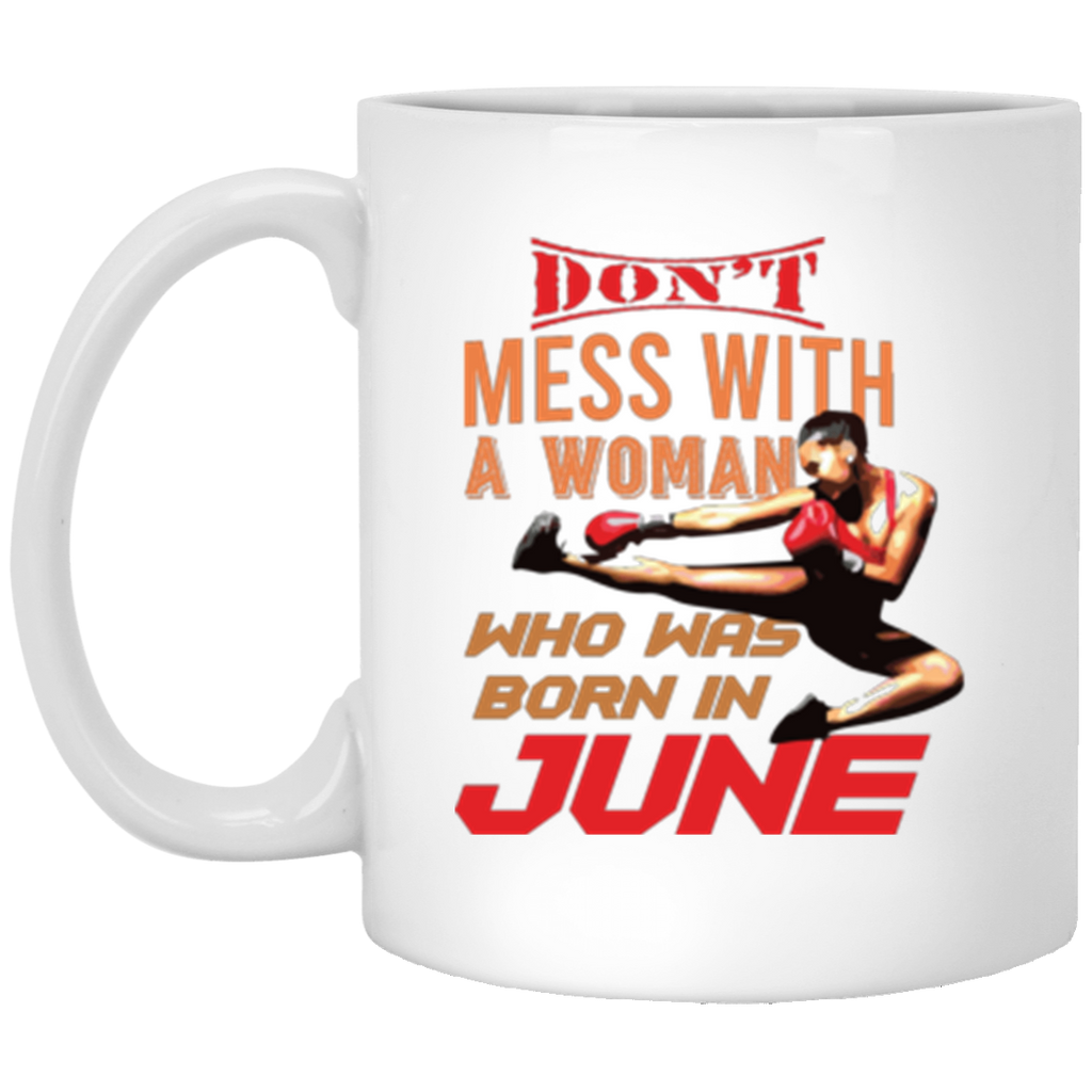 Don't Mess With June Woman White Mug