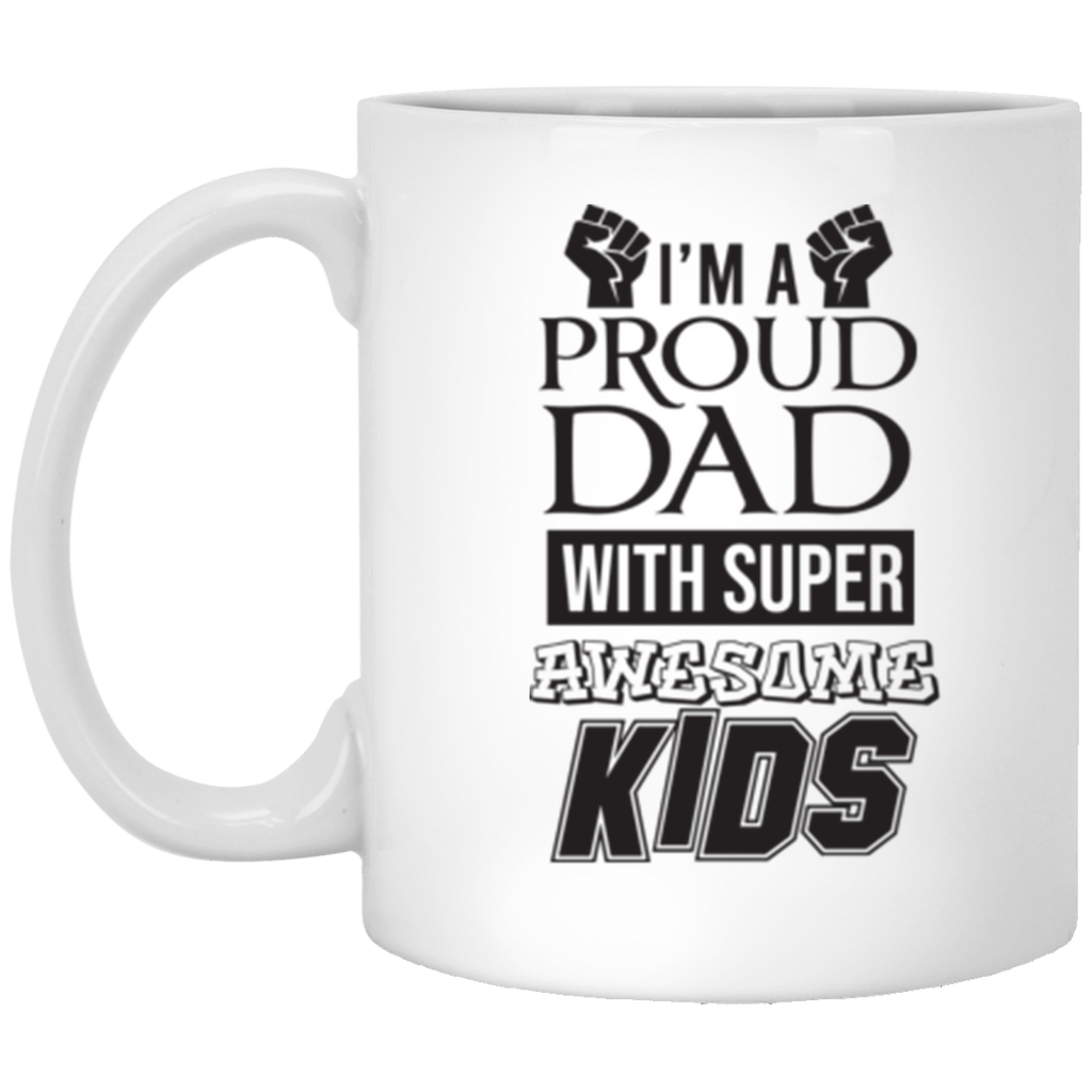 Proud Dad With Super Awesome Kids White Mug