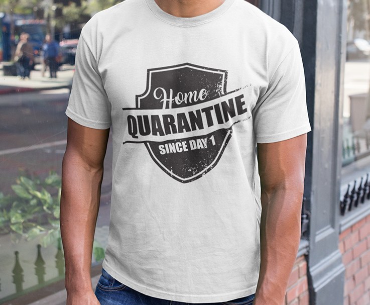 Home Quarantine Since Day 1 T-Shirt