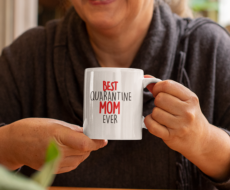 Mother's Day Quarantine 11 oz. White Mug