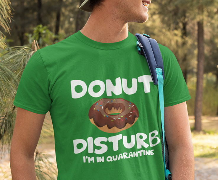 Donut Disturb Quarantine T-Shirt