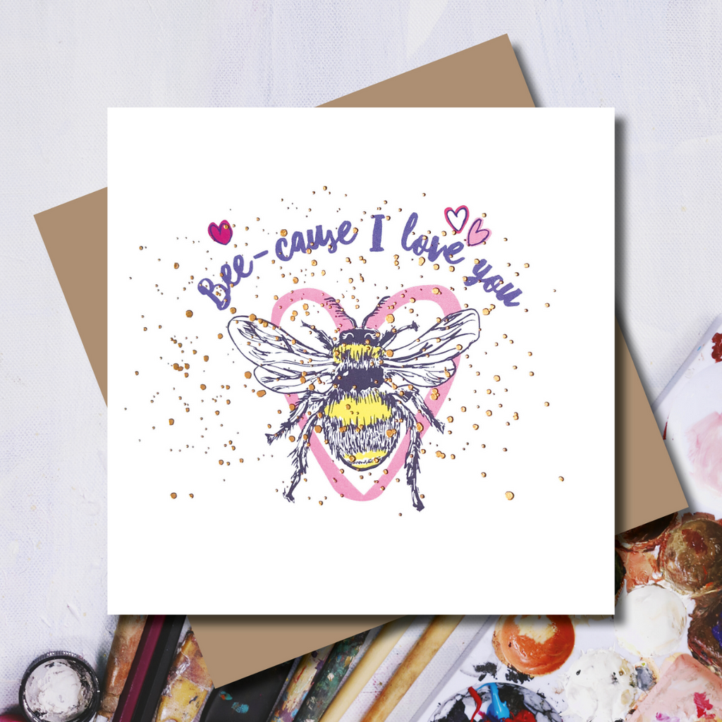 Bee-cause I Love You Card