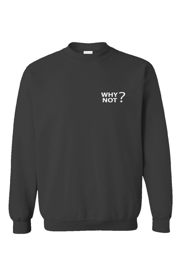 Why Not? Simple Sweatshirt