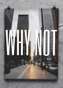 Why Not Today? Poster