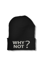 Load image into Gallery viewer, Why Not? Mindset Beanie
