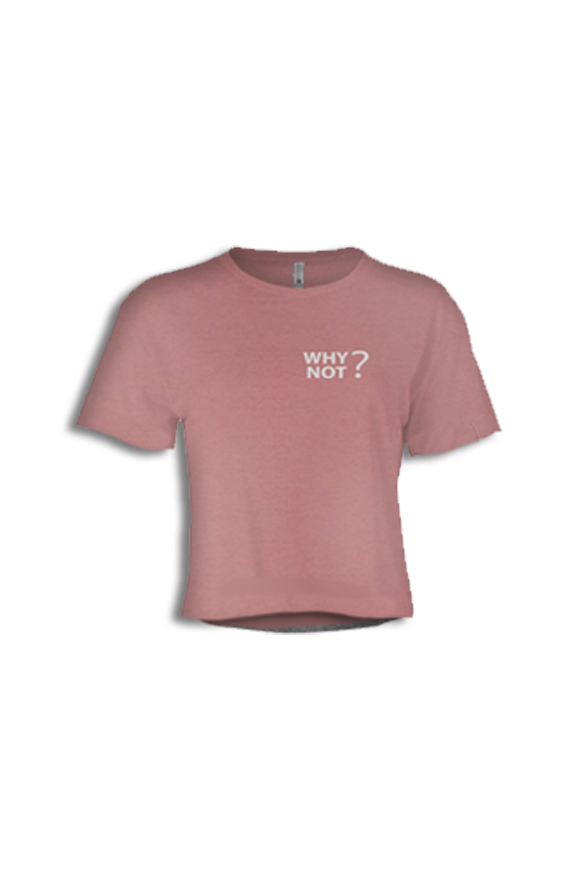 Why Not? Crop Top