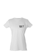 Load image into Gallery viewer, Why Not? Women's Simple T