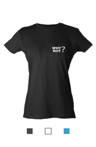 Why Not? Women's Simple T