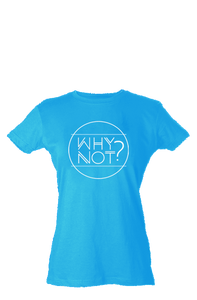 "NEW ROADS ""Why Not?"" Women's Shirt"