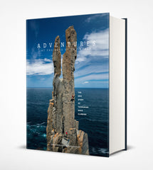 ADVENTURES AT THE EDGE OF THE WORLD  The epic story of Tasmanian climbing
