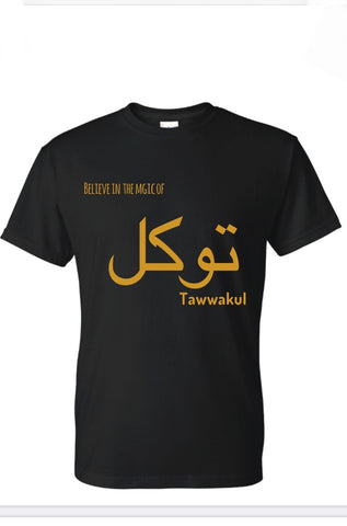 BELIVE IN THE MAGIC OF TAWWAKUL -  (Islamic T-Shirt) Support A Charity