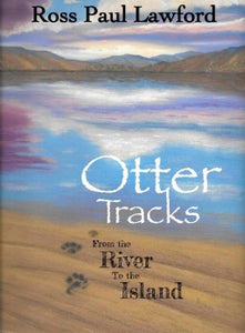 Otter Tracks - from the River to the Island (Ross Paul Lawford)