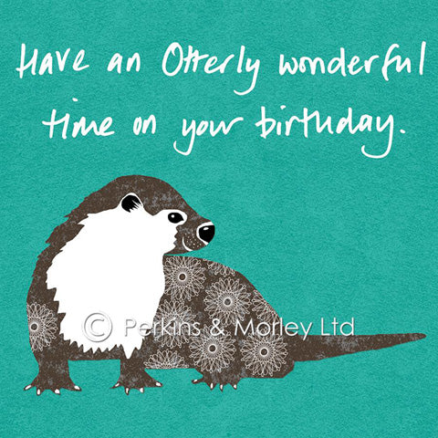 'Have an Otterly wonderful time on your birthday' card (Perkins & Morley)