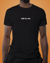 Load image into Gallery viewer, talk to me // unisex t-shirt, black