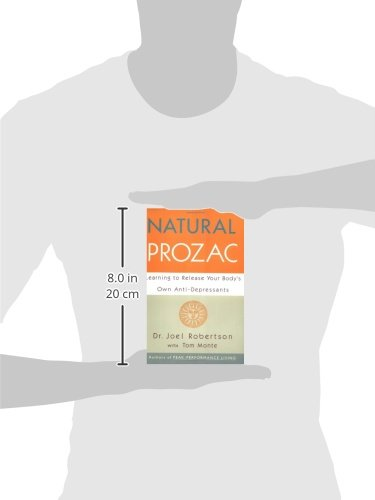 Natural Prozac: Learning to Release Your Body's Own Anti-Depressants