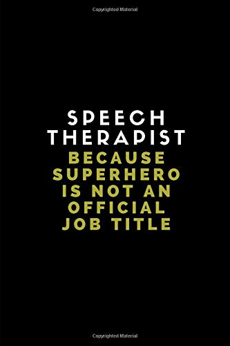 Speech Therapist Because Superhero Is Not An Official Job Title: Customised Journal Notebook