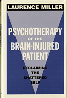 Psychotherapy of the Brain-Injured Patient: Reclaiming the Shattered Self (Norton Professional Book)