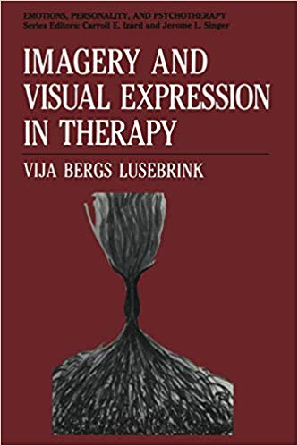 Imagery and Visual Expression in Therapy (Emotions, Personality, and Psychotherapy)