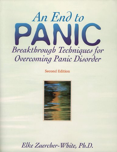 An End to Panic: Breakthrough Techniques for Overcoming Panic Disorder