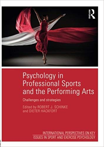Psychology in Professional Sports and the Performing Arts (Key Issues in Sport and Exercise Psychology)
