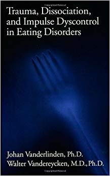 Trauma, Dissociation, And Impulse Dyscontrol In Eating Disorders (Brunner/Mazel Eating Disorders Monograph Series)