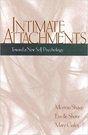 Intimate Attachments: Toward a New Self Psychology
