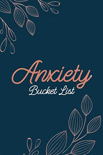 Anxiety Bucket List: Dreams Bucket List for Anxiety and Mood Trackers With Anxiety Symptom Book, Stress Relief Gifts, Thoughtful Gifts for Someone With Anxiety